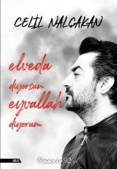 Elveda Diyorsun Eyvallah Diyorum - Celil Nalçakan