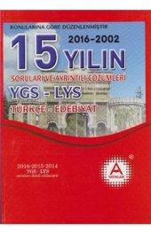 Ygs Lys Türkçe Edebiyat 15 Yılın Soruları Ve Ayrıntılı Çözümleri (2016 2002) Kolektif