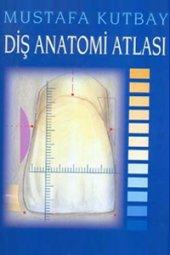 Diş Anatomisi Atlası Mustafa Kutbay