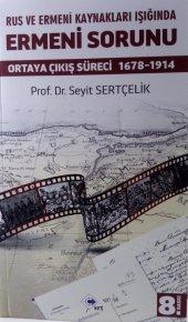 Rus Ve Ermeni Kaynakları Işığında Ermeni Sorunu (Ortaya Çıkış Süreci 1678 1914) Prof.dr. Seyit Sertçelik