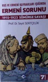 Rus Ve Ermeni Kaynakları Işığında Ermeni Sorunu (1915 1923 Sömürge Savaşı) Prof.dr. Seyit Sertçelik