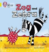 Zog and Zebra (Big Cat Phonics-3 Yellow)