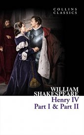 Henry Iv Part I & Part Iı (Collins Classics)