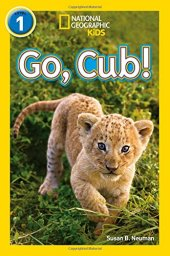 Go, Cub (National Geographic Readers 1)