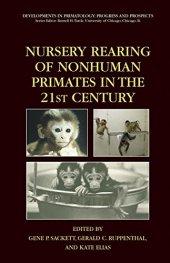 Nursery Rearing Of Nonhuman Primates In The 21st Century