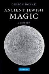 Ancient Jewish Magic A History