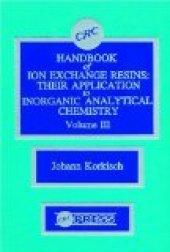 Crc Handbook Of Ion Exchange Resins, Volume Iıı