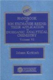 Crc Handbook Of Ion Exchange Resins, Volume Vı