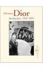 Christian Dior The Early Years 1947 1957