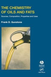 The Chemistry Of Oils And Fats Sources, Composition, Properties And Uses