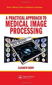 Practical Approach To Medical Image Processing, A