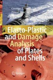 Elasto Plastic And Damage Analysis Of Plates And Shells
