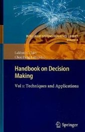 Handbook On Decision Making Vol 1 Techniques And Applications (Intelligent Systems Reference Library)
