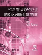 Physics And Astrophysics Of Hadrons And Hadronic Matter