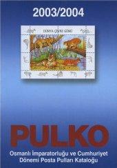 Pulko 2003 2004 Osmanlı İmparatorluğu Ve Türkiye Cumhuriyeti Pulları Kataloğu