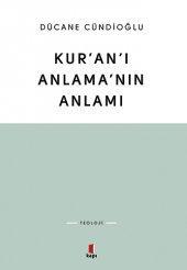 Kur'an'ı Anlama'nın Anlamı - Dücane Cündioğlu - Kapı Yayınları