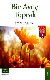 Bir Avuç Toprak - Ayaz Ğıylecev - Bengü Yayınları