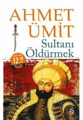 Sultanı Öldürmek (Midi Boy) Ahmet Ümit