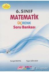 6.sınıf Matematik Üçrenk Soru Bankası