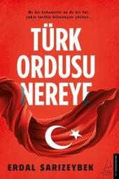 Türk Ordusu Nereye Destek Yayınları