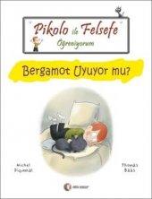 Pikolo İle Felsefe Öğreniyorum Bergamot Uyuyor Mu Michel Piqu