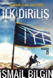 Osmanlılar Geliyor İlk Diriliş İsmail Bilgin Kitap
