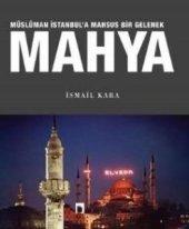 Müslüman İstanbula Mahsus Bir Gelenek Mahya İsmail Kara Kitap