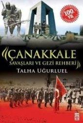 çanakkale Savaşları Ve Gezi Rehberi Talha Uğurluel Kitap