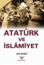 Atatürk Ve İslamiyet Ali Kuzu Kitap