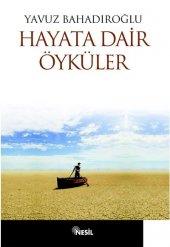 Hayata Dair Öyküler Yavuz Bahadıroğlu