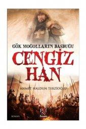 Gök Moğolların Başbuğu Cengiz Han Ahmet Haldun...