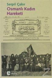 Osmanlı Kadın Hareketi Serpil Çakır