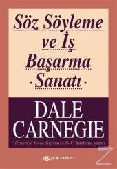 Söz Söyleme Ve İş Başarma Sanatı Dale Carnegie...