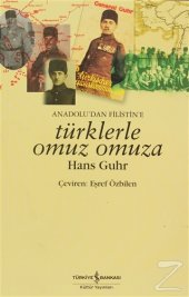Anadoludan Filistine Türklerle Omuz Omuza Hans...