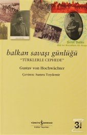 Balkan Savaşı Günlüğü Gustav Von Hochwachter...