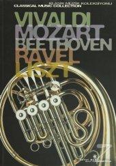 Vivaldi, Mozart, Beethoven, Ravel, Liszt Klasik...