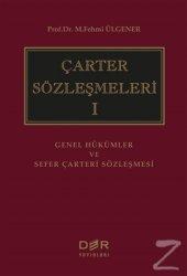 çarter Sözleşmeleri 1 (Ciltli) M. Fehmi Ülgener...