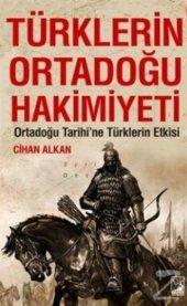 Türklerin Ortadoğu Hakimiyeti Cihan Alkan