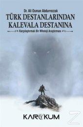 Türk Destanlarından Kala Destanına/Ali Osman