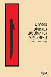 Modern Dünyada Müslümanca Düşünmek 1 Yavuz...