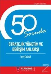 50 Soruda Stratejik Yönetim Ve Değişim