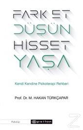 Fark Et Düşün Hisset Yaşa M. Hakan Türkçapar...