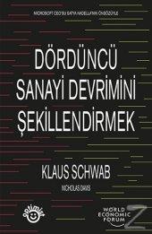 Dördüncü Sanayi Devrimini Şekillendirmek Klaus Schwab