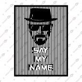 Breakıng Bad Say My Name Dekoratif Lazer Kesim Metal Tablo 53x70