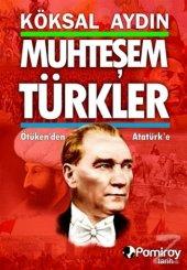 Muhteşem Türkler Köksal Aydın