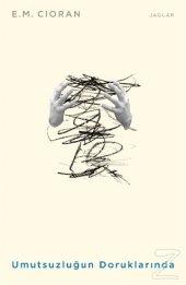 Umutsuzluğun Doruklarında Emil Michel Cioran