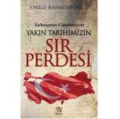 Saltanattan Cumhuriyet Yakın Tarihimizin Sır Perdesi