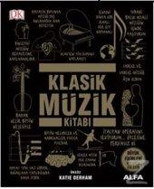 Klasik Müzik Kitabı (Ciltli) Katie Derham
