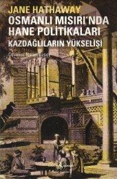 Osmanlı Mısırında Hane Politikaları Kazdağlıların Yükselişi