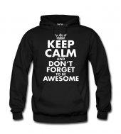 Keep Calm Be Awesome Kadın Sweatshirt ve Kapüşonlu - Dyetee